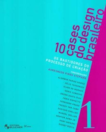 Picture of 10 CASES DO DESIGN BRASILEIRO - OS BASTIDORES DO PROCESSO DE CRIACAO